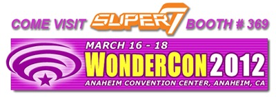 Super7_WonderCon_2012